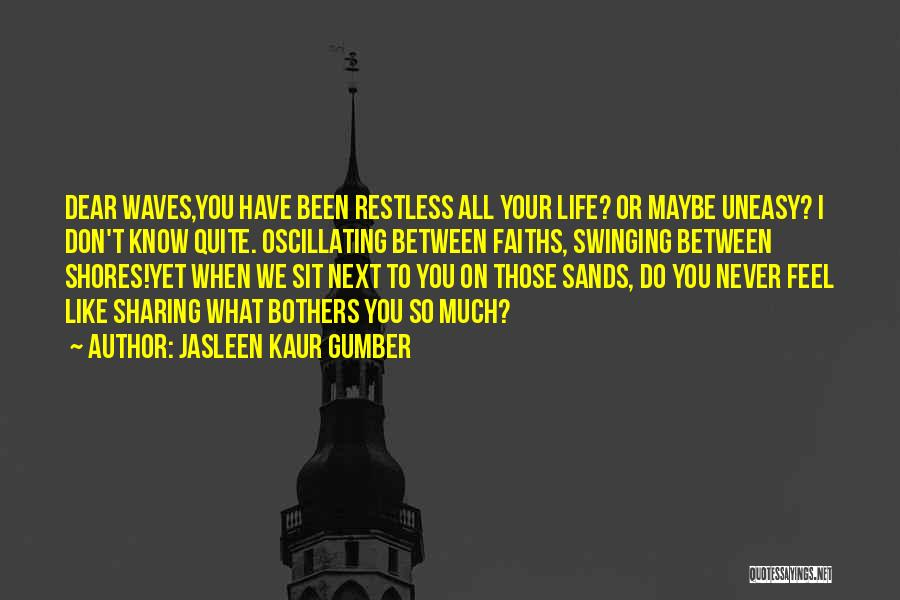 I Feel Restless Quotes By Jasleen Kaur Gumber