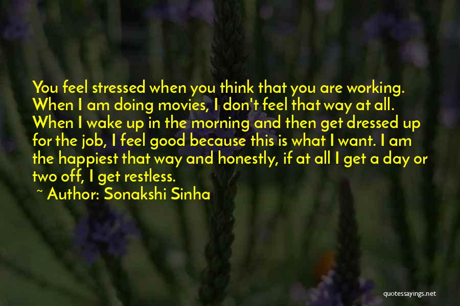 I Feel Restless Quotes By Sonakshi Sinha