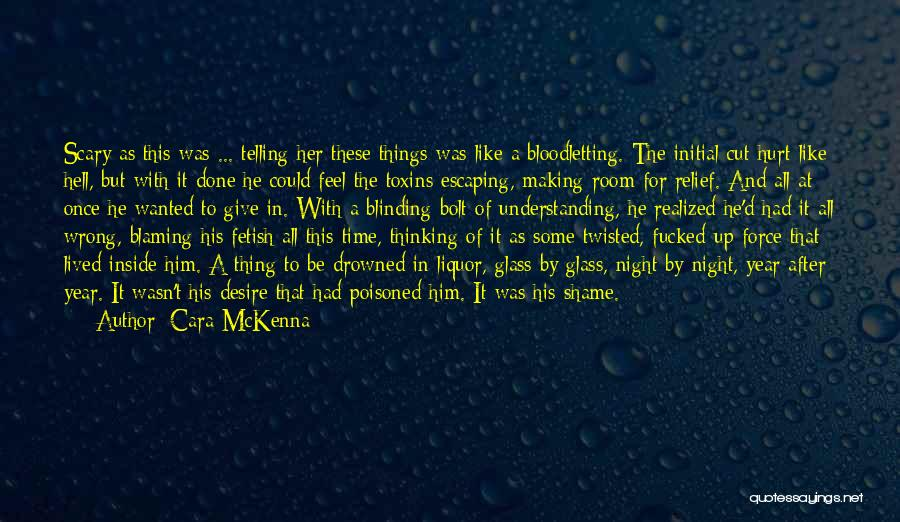 I Feel So Hurt Inside Quotes By Cara McKenna