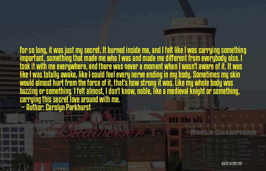 I Feel So Hurt Inside Quotes By Carolyn Parkhurst