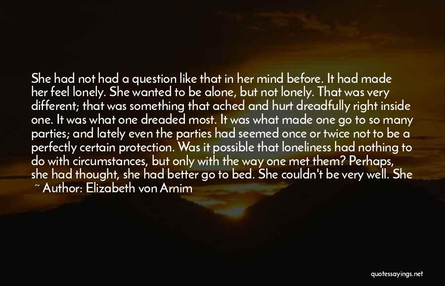I Feel So Hurt Inside Quotes By Elizabeth Von Arnim