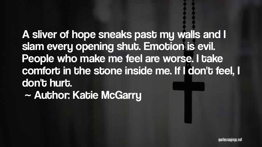 I Feel So Hurt Inside Quotes By Katie McGarry