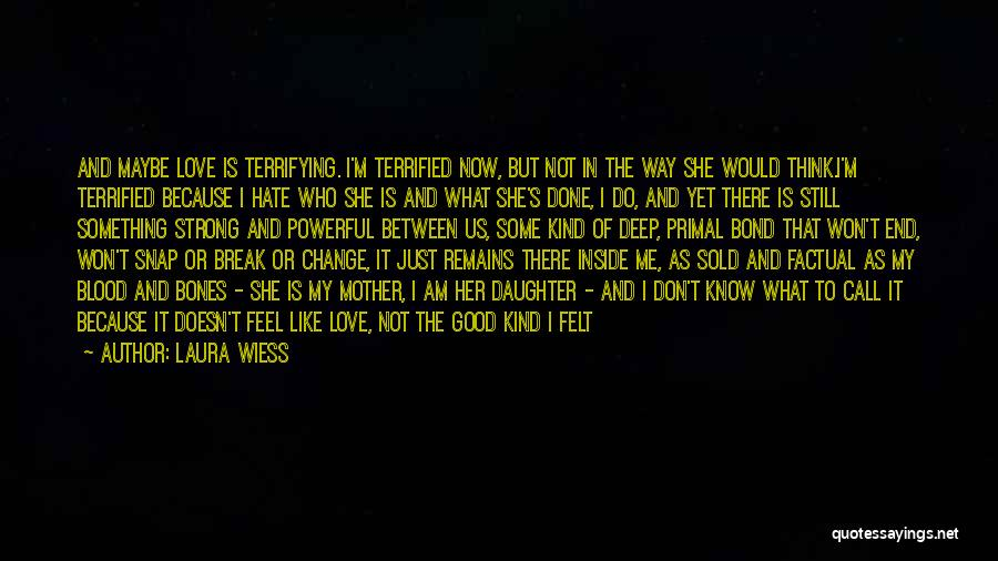 I Feel So Hurt Inside Quotes By Laura Wiess