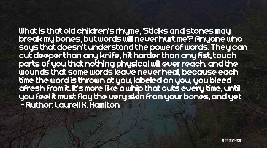 I Feel So Hurt Inside Quotes By Laurell K. Hamilton