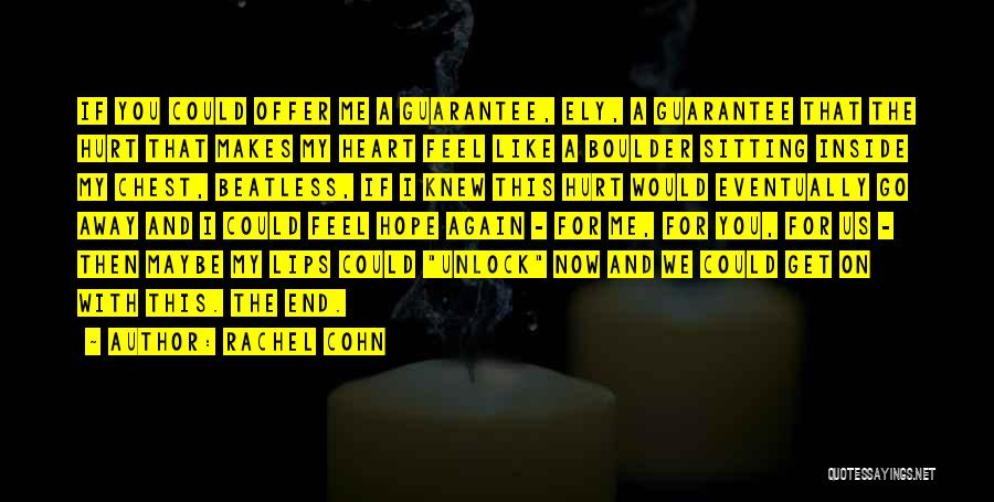 I Feel So Hurt Inside Quotes By Rachel Cohn