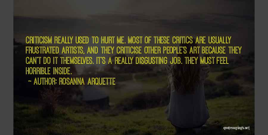 I Feel So Hurt Inside Quotes By Rosanna Arquette