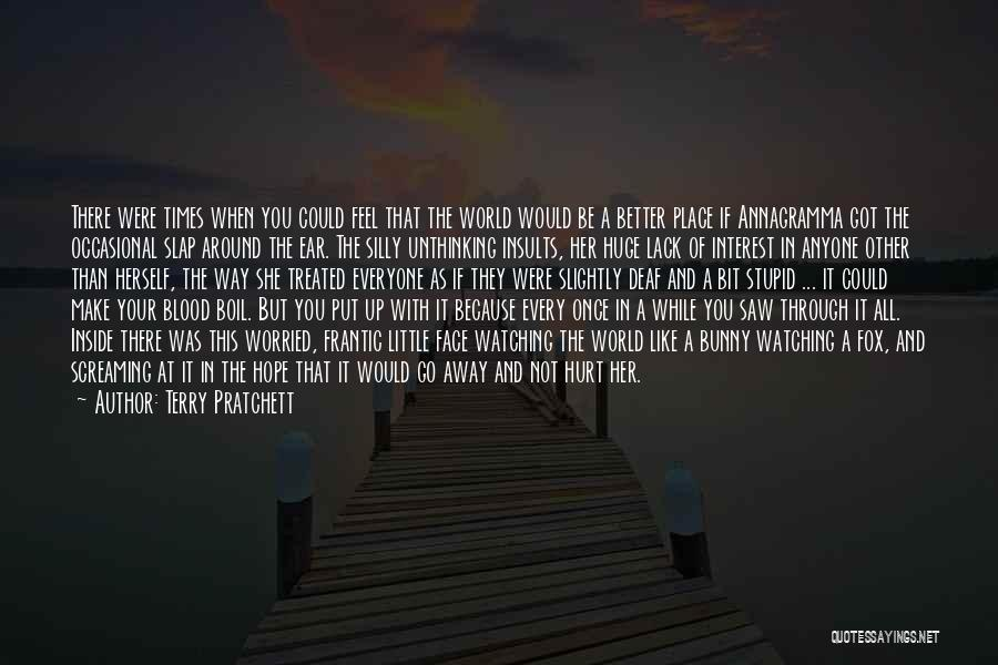 I Feel So Hurt Inside Quotes By Terry Pratchett