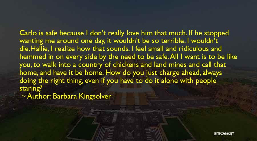I Feel So In Love With You Quotes By Barbara Kingsolver