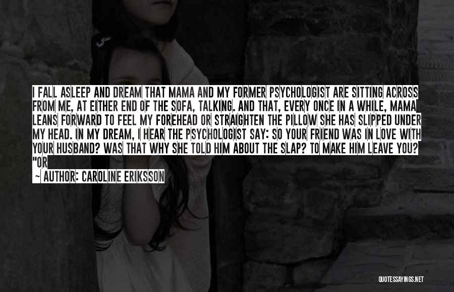 I Feel So In Love With You Quotes By Caroline Eriksson