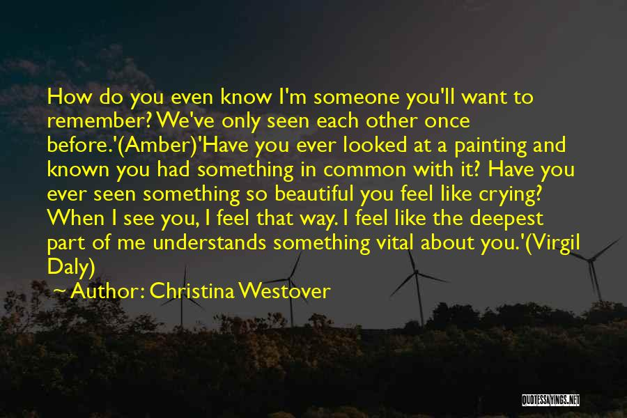 I Feel So In Love With You Quotes By Christina Westover