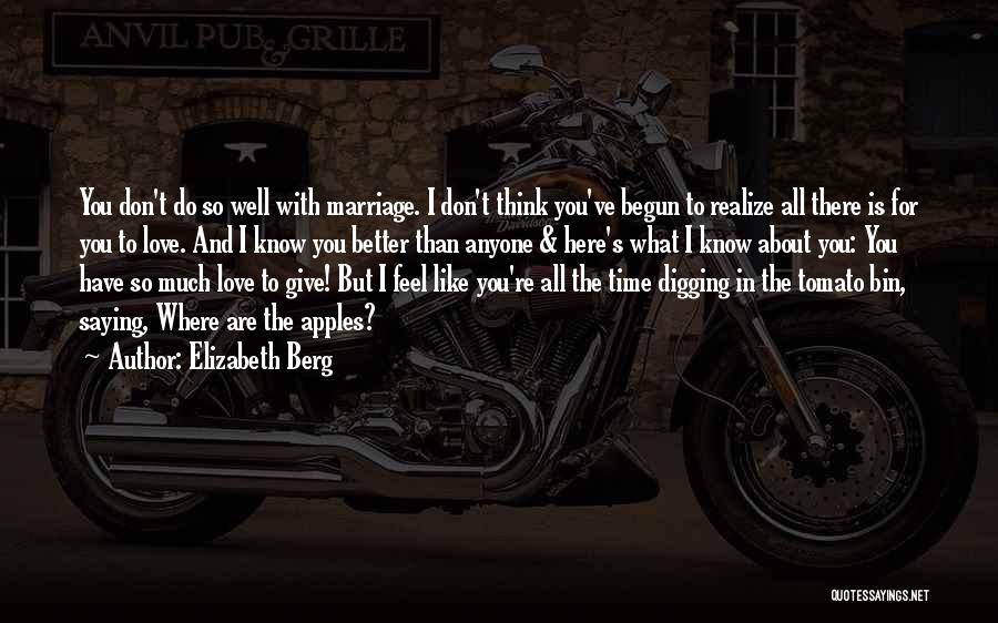 I Feel So In Love With You Quotes By Elizabeth Berg