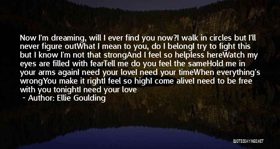 I Feel So In Love With You Quotes By Ellie Goulding