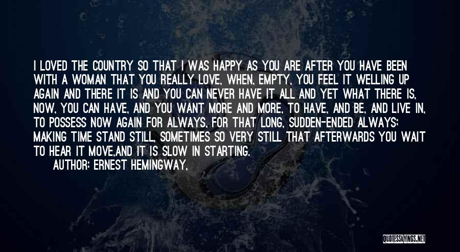 I Feel So In Love With You Quotes By Ernest Hemingway,