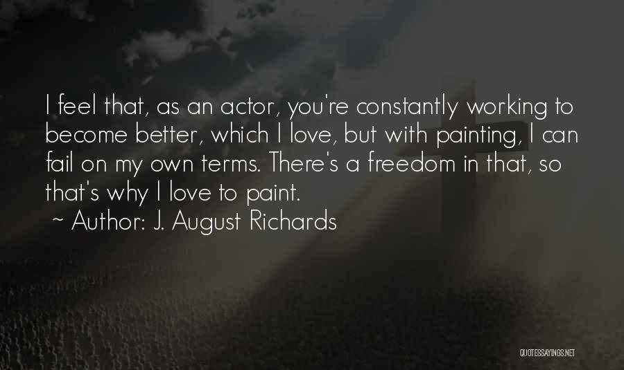 I Feel So In Love With You Quotes By J. August Richards