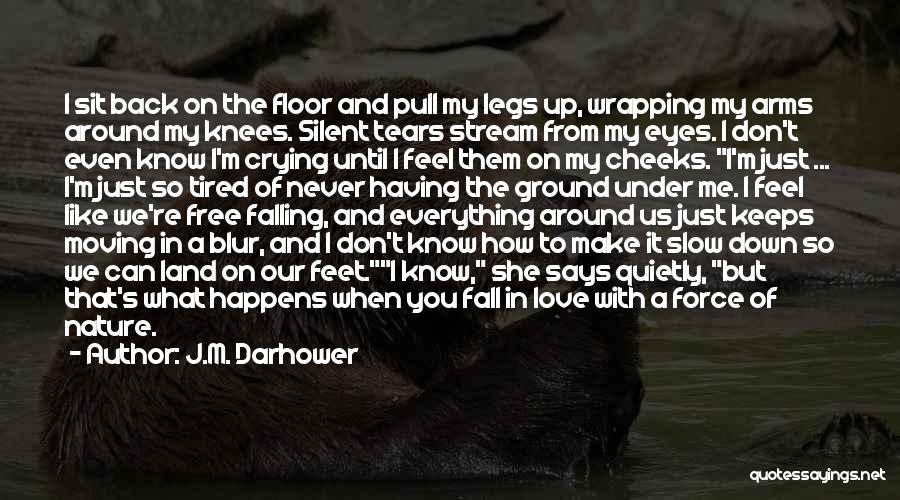 I Feel So In Love With You Quotes By J.M. Darhower