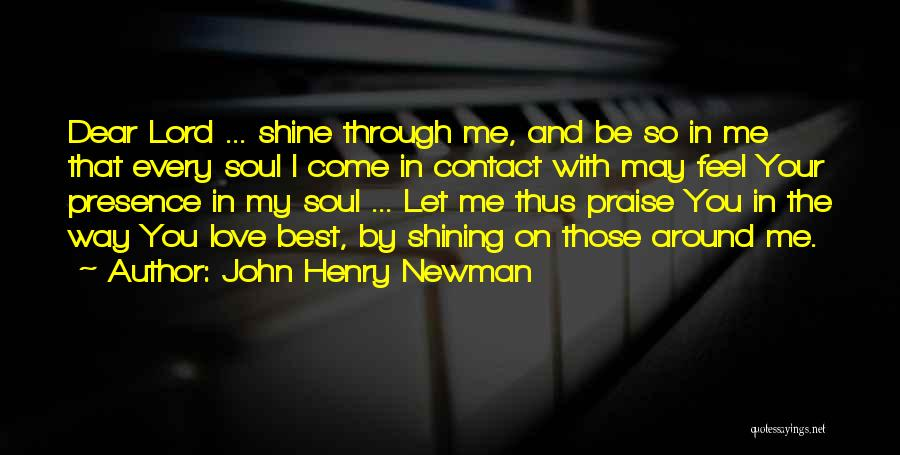 I Feel So In Love With You Quotes By John Henry Newman