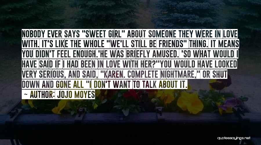 I Feel So In Love With You Quotes By Jojo Moyes