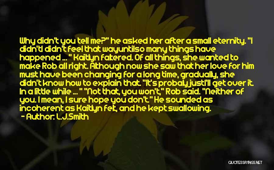 I Feel So In Love With You Quotes By L.J.Smith