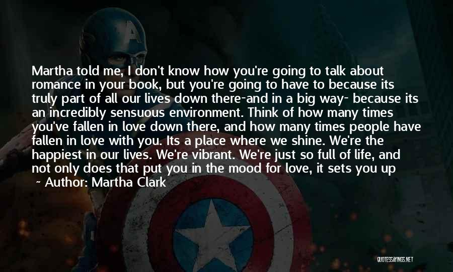 I Feel So In Love With You Quotes By Martha Clark