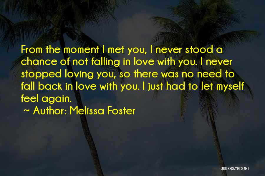 I Feel So In Love With You Quotes By Melissa Foster
