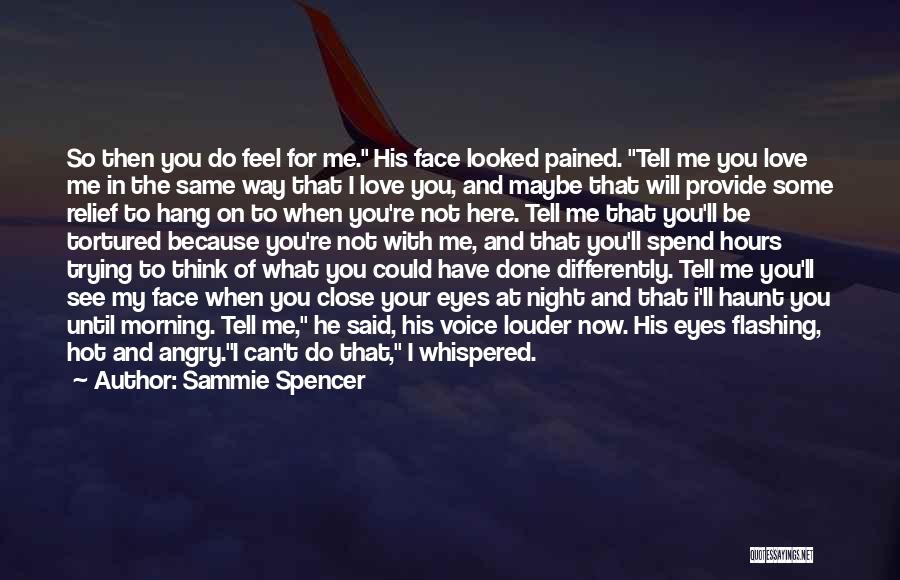 I Feel So In Love With You Quotes By Sammie Spencer