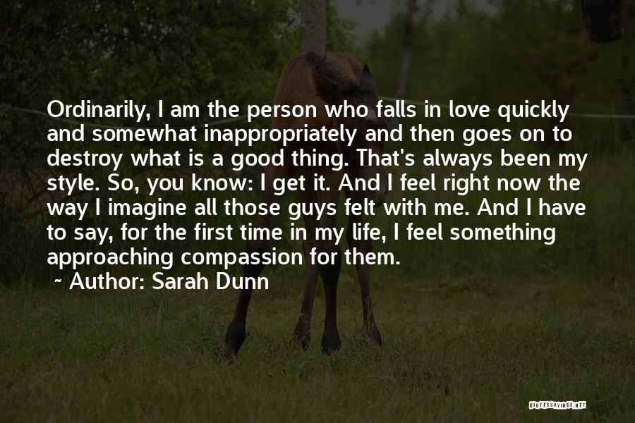 I Feel So In Love With You Quotes By Sarah Dunn