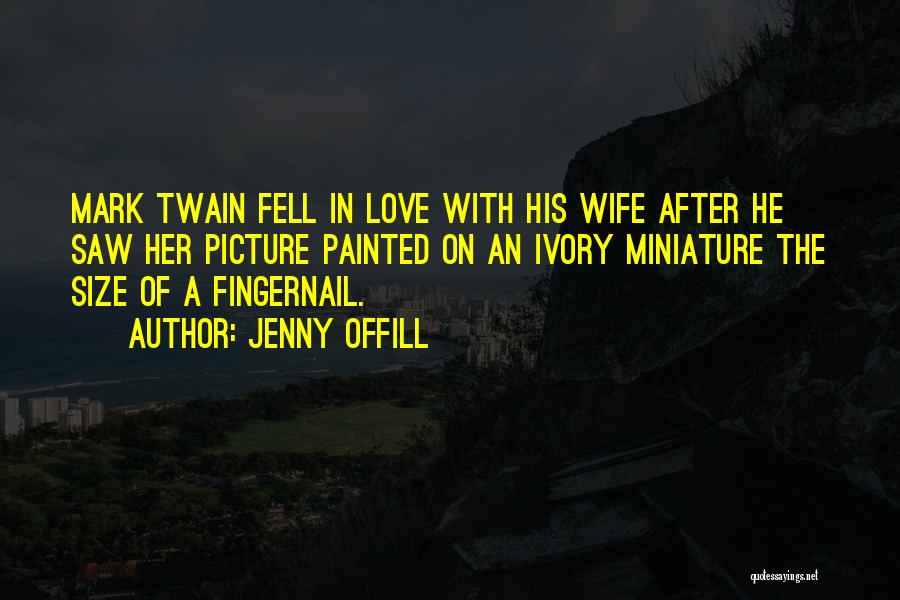 I Fell For You Picture Quotes By Jenny Offill