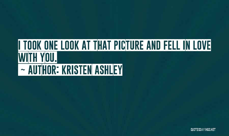 I Fell For You Picture Quotes By Kristen Ashley