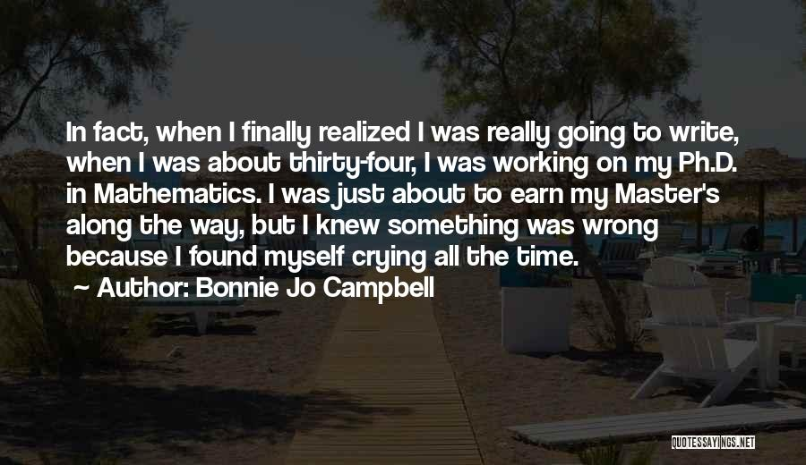 I Finally Realized Quotes By Bonnie Jo Campbell