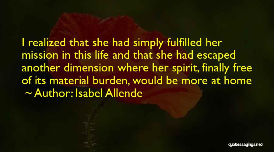 I Finally Realized Quotes By Isabel Allende