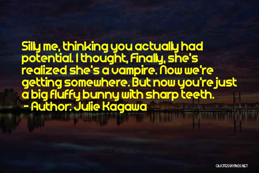 I Finally Realized Quotes By Julie Kagawa