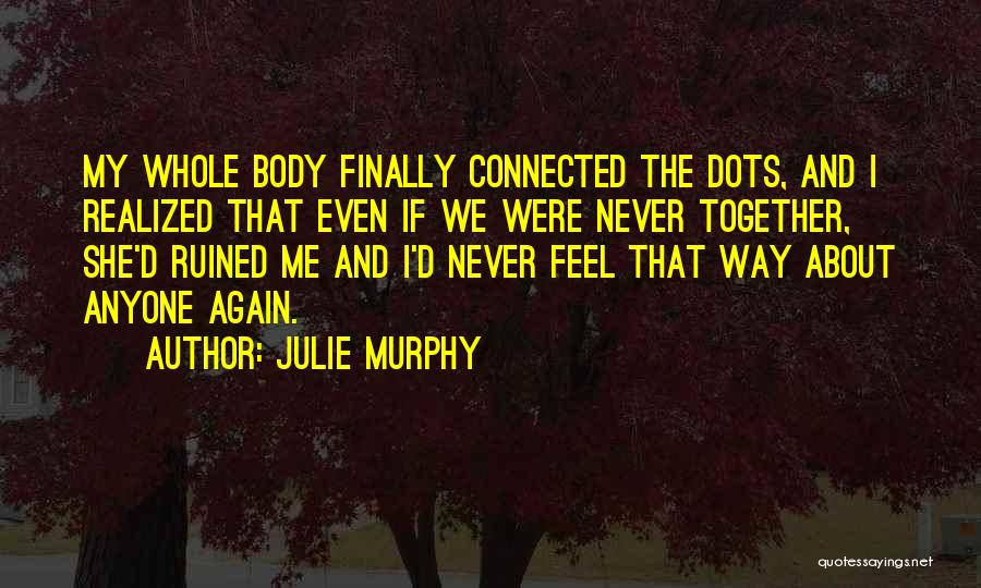 I Finally Realized Quotes By Julie Murphy