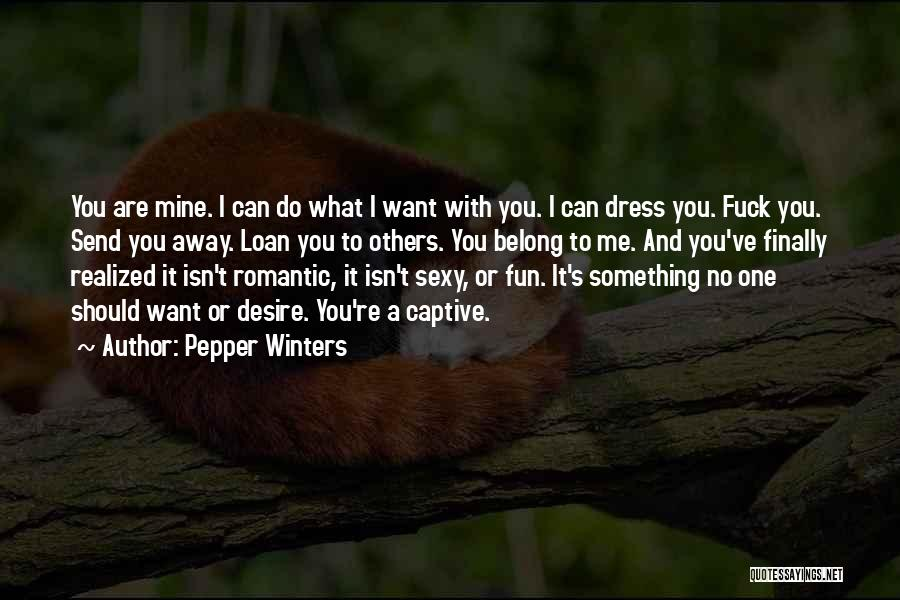 I Finally Realized Quotes By Pepper Winters