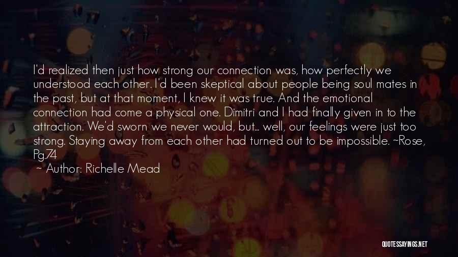 I Finally Realized Quotes By Richelle Mead