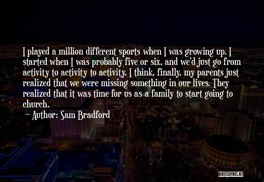 I Finally Realized Quotes By Sam Bradford