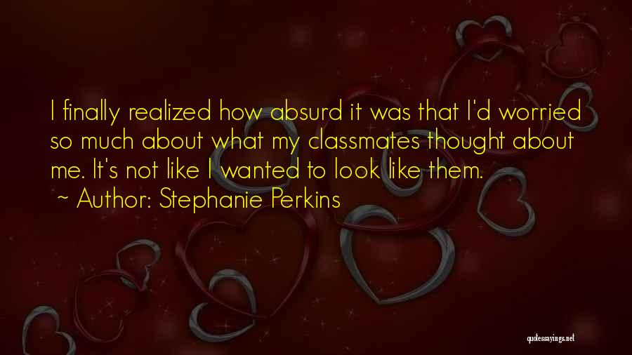 I Finally Realized Quotes By Stephanie Perkins
