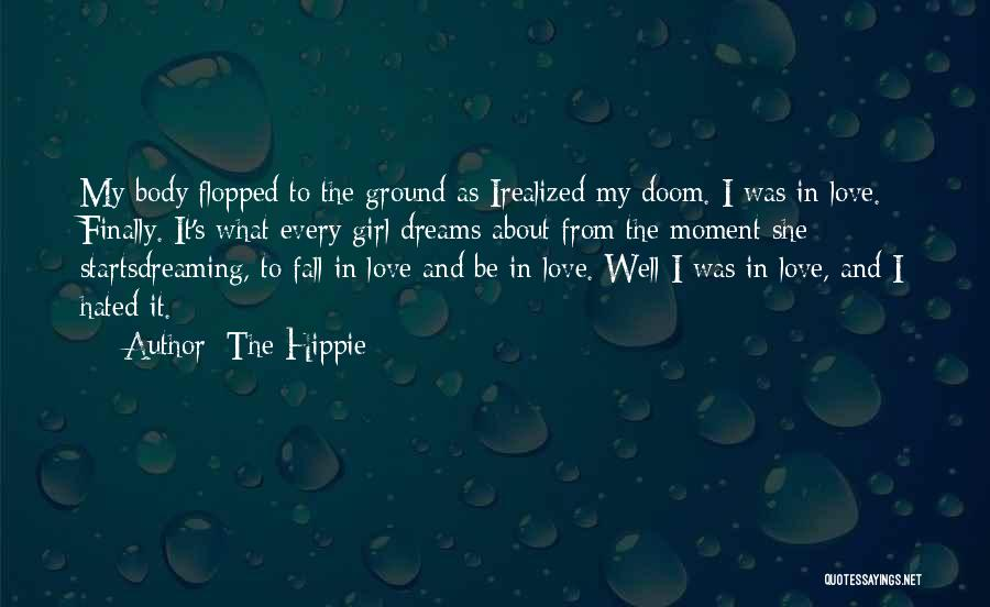 I Finally Realized Quotes By The Hippie