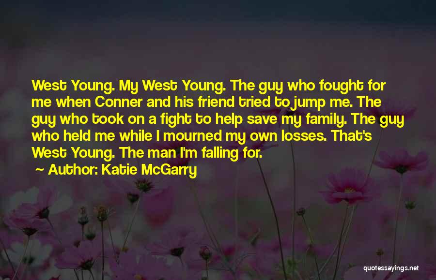 I Fought With My Friend Quotes By Katie McGarry
