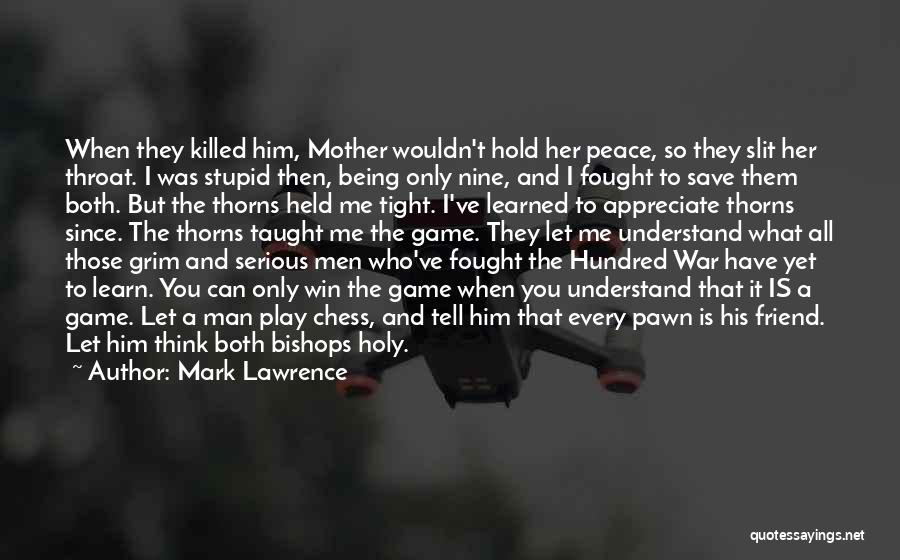 I Fought With My Friend Quotes By Mark Lawrence