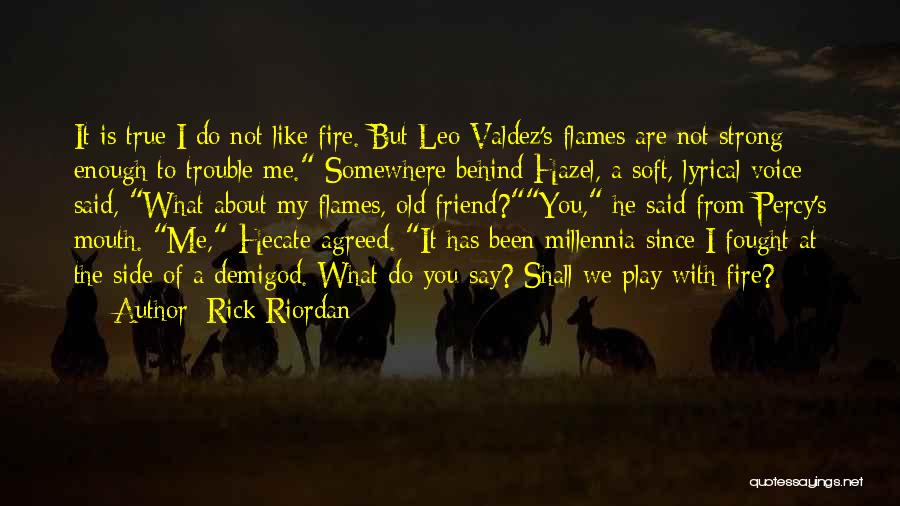 I Fought With My Friend Quotes By Rick Riordan