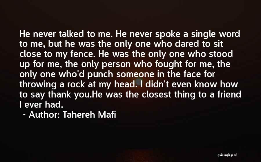 I Fought With My Friend Quotes By Tahereh Mafi