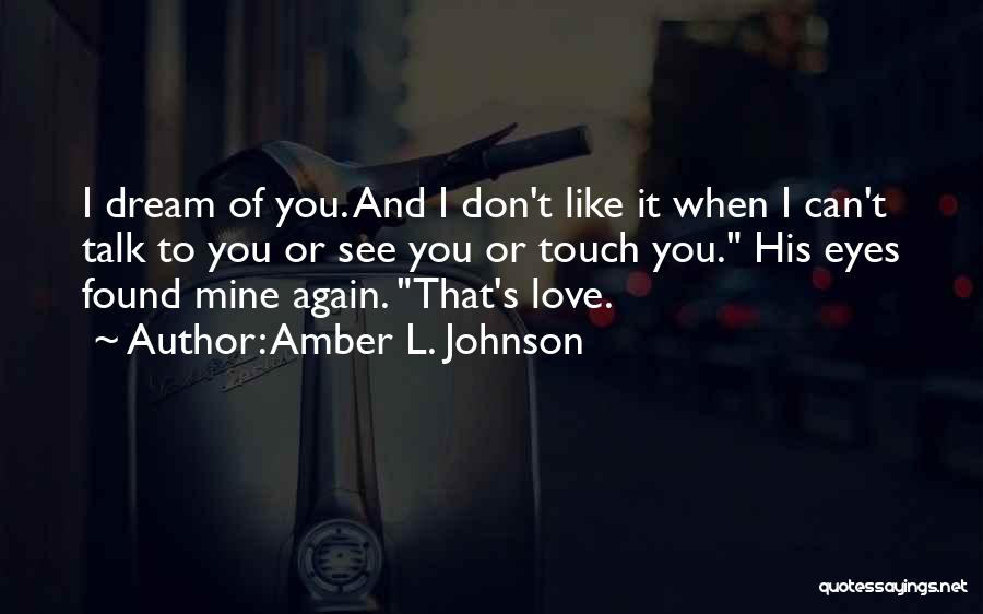 I Found Love Again Quotes By Amber L. Johnson