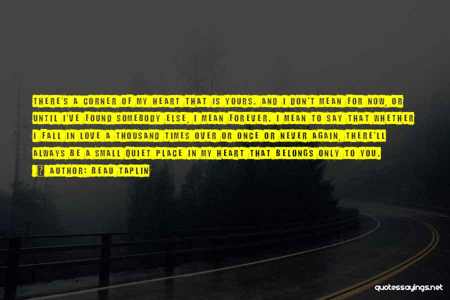 I Found Love Again Quotes By Beau Taplin