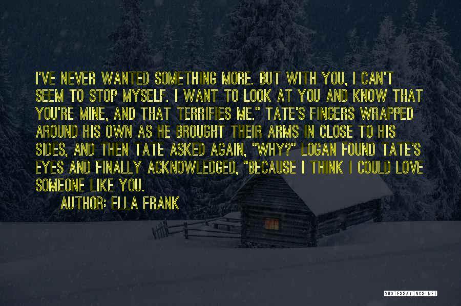 I Found Love Again Quotes By Ella Frank