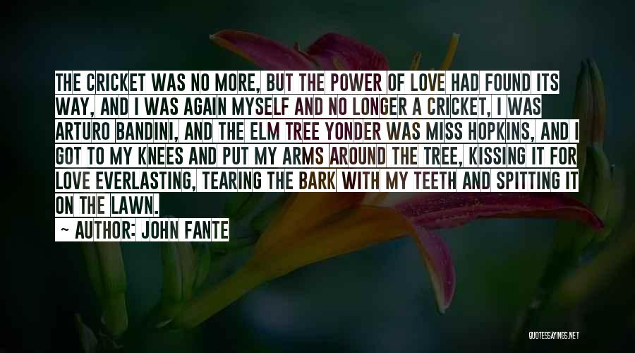 I Found Love Again Quotes By John Fante