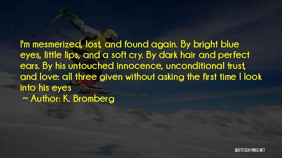 I Found Love Again Quotes By K. Bromberg