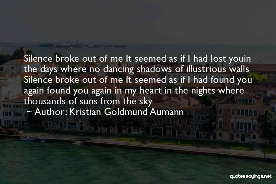 I Found Love Again Quotes By Kristian Goldmund Aumann