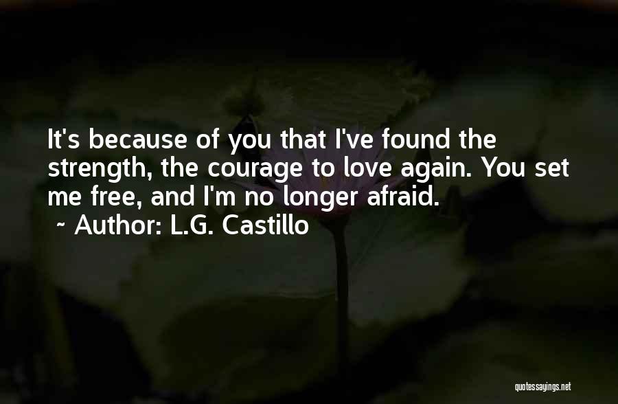 I Found Love Again Quotes By L.G. Castillo
