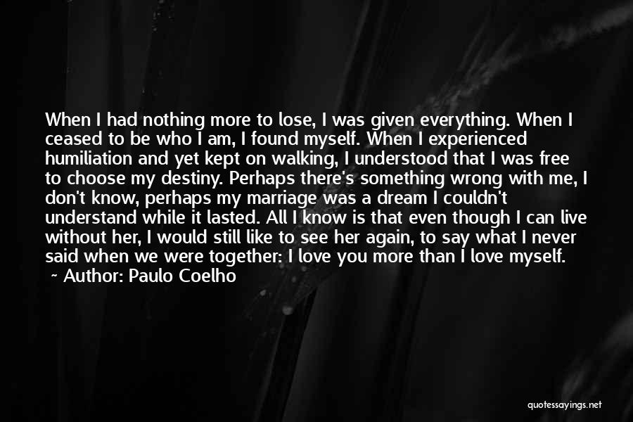 I Found Love Again Quotes By Paulo Coelho