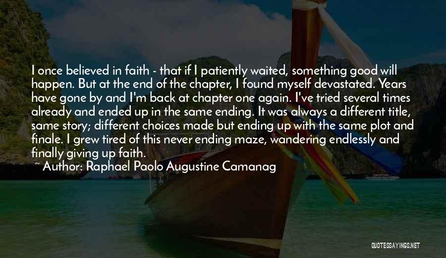 I Found Love Again Quotes By Raphael Paolo Augustine Camanag